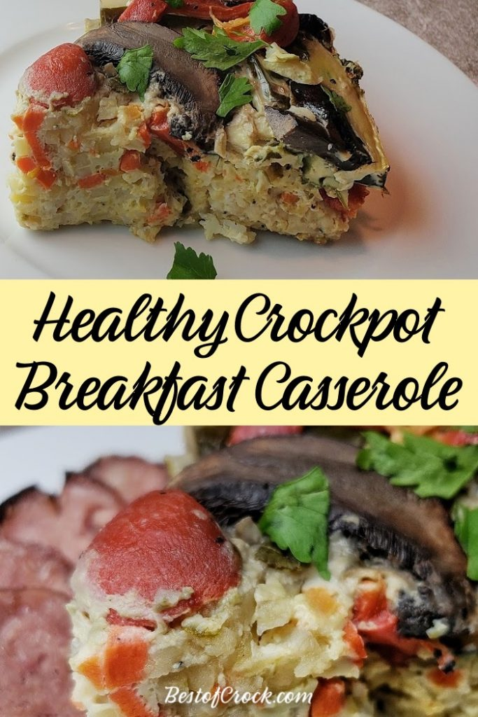 This crockpot breakfast casserole recipe is like a fresh veggie omelet because it is chock full of healthy ingredients and fits into many diet meal plans. Breakfast Casserole with Veggies | Healthy Breakfast Casserole | Crockpot Breakfast Recipes | Overnight Crockpot Recipes | Easy Crockpot Recipes  #crockpot #breakfast