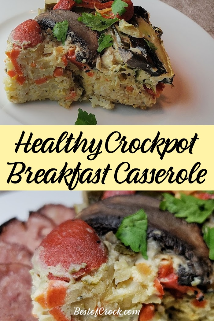 This crockpot breakfast casserole recipe is like a fresh veggie omelet because it is chock full of healthy ingredients and fits into many diet meal plans. Breakfast Casserole with Veggies | Healthy Breakfast Casserole | Crockpot Breakfast Recipes | Overnight Crockpot Recipes | Easy Crockpot Recipes #crockpot #breakfast via @bestofcrock