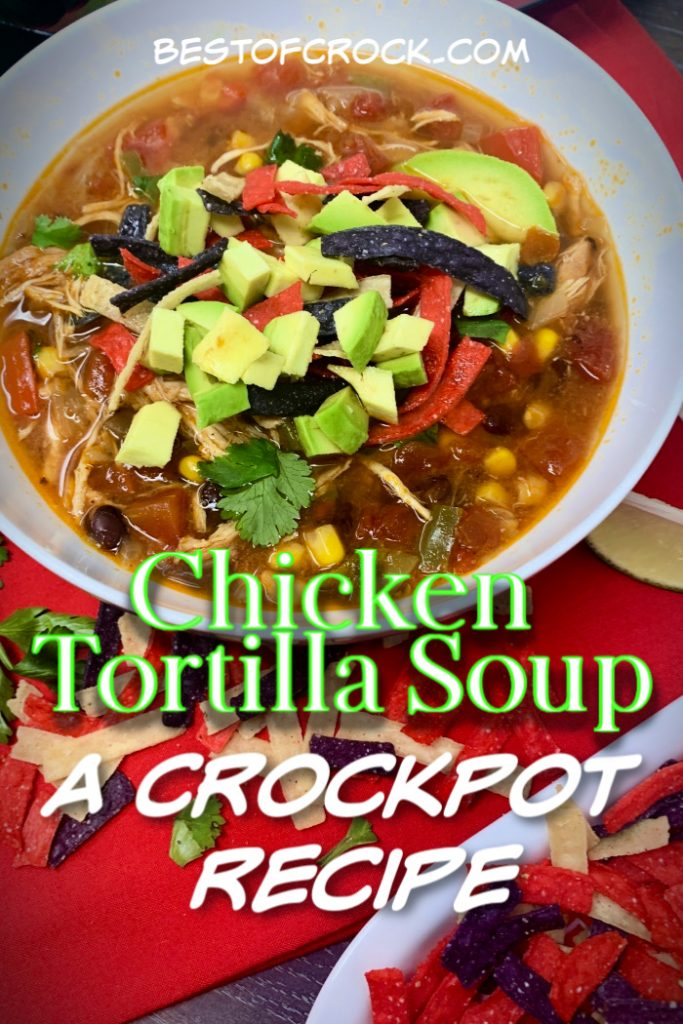 Crockpot chicken tortilla soup a delicious and easy homemade soup recipe!  Add it to your meal prep for the week; this recipe also scales easily for larger groups! Healthy Soup Recipe | Mexican Soup Recipe | Mexican Crockpot Recipes | Healthy Crockpot Recipes | Slow Cooker Tortilla Soup #crockpot #soup