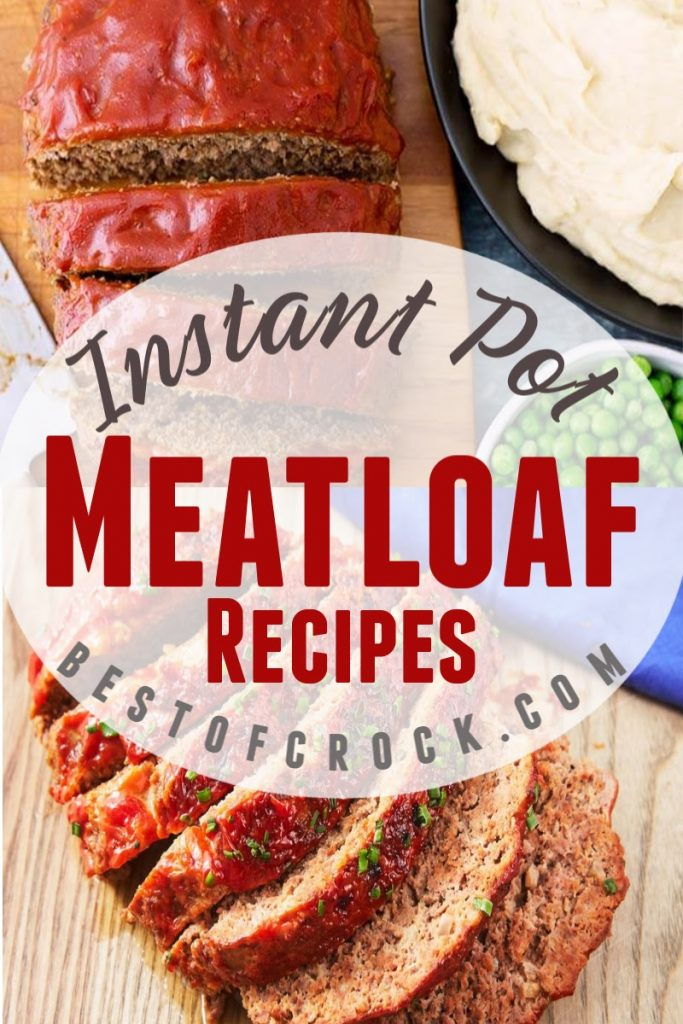 Instant Pot meatloaf recipes are easy Instant Pot recipes that you can make for family dinner and save time during meal prep. Instant Pot Meat Recipes | Instant Pot Dinner Recipes | Instant Pot Beef Recipes |Easy Dinner Recipes | Slow Cooker Meatloaf Recipes  #instantpot #recipe
