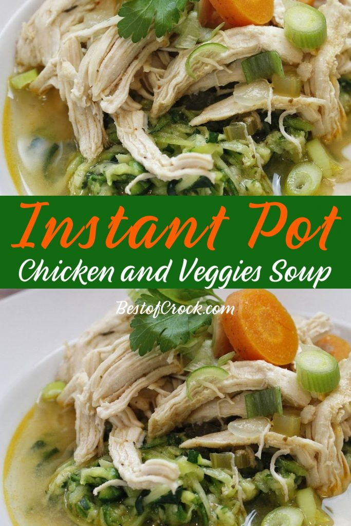 Having an easy and healthy Instant Pot chicken and veggies soup recipe to add to your recipe collection will help make meal planning easy. Chicken and Vegetable Soup Pressure Cooker | Instant Pot Recipes with Chicken | Instant Pot Zoodles Soup | Keto Chicken Vegetable Soup Instant Pot | Healthy Soup Recipes | Healthy Instant Pot Recipes | Instant Pot Dinner Recipes #instantpot #chickensoup