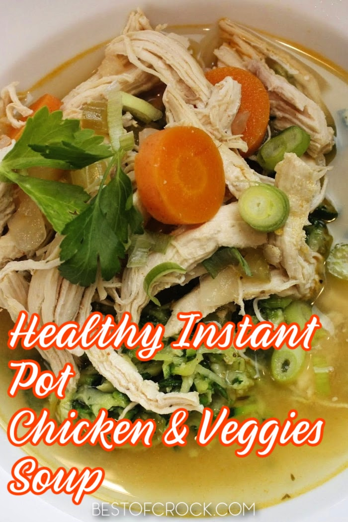 Having an easy and healthy Instant Pot chicken and veggies soup recipe to add to your recipe collection will help make meal planning easy. Chicken and Vegetable Soup Pressure Cooker | Instant Pot Recipes with Chicken | Instant Pot Zoodles Soup | Keto Chicken Vegetable Soup Instant Pot | Healthy Soup Recipes | Healthy Instant Pot Recipes | Instant Pot Dinner Recipes #instantpot #chickensoup via @bestofcrock