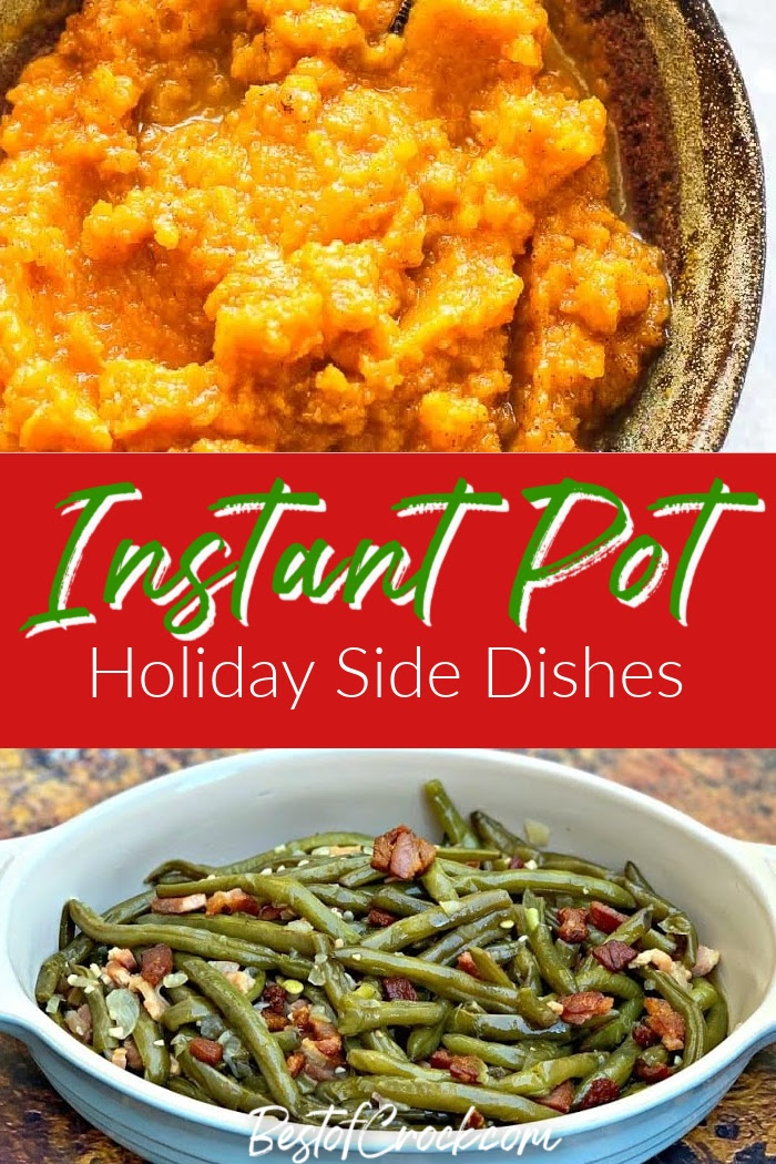 Making these easy Instant Pot holiday side dishes will help you save time in the kitchen so you can focus on spending time with family and friends during the holidays. Pressure Cooker Holiday Recipes | Easy Side Dish Recipes | Side Dishes for Holiday Parties | Instant Pot Holiday Recipes | Instant Pot Holiday Party Recipes | Instant Pot Holiday Appetizers #instantpot #holidays via @bestofcrock
