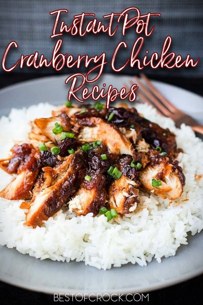 Instant Pot cranberry chicken is an easy dinner recipe that is filled with flavor you and your family can enjoy any night of the week. Cranberry Catalina Chicken Instant Pot | Cranberry Sauce Chicken Instant Pot | Cranberry Orange Chicken Instant Pot | Instant Pot Saucy Cranberry Chicken | Instant Pot Cranberry Chicken Thighs | Instant Pot Chicken Recipes | Winter Instant Pot Recipes #instantpot #chicken