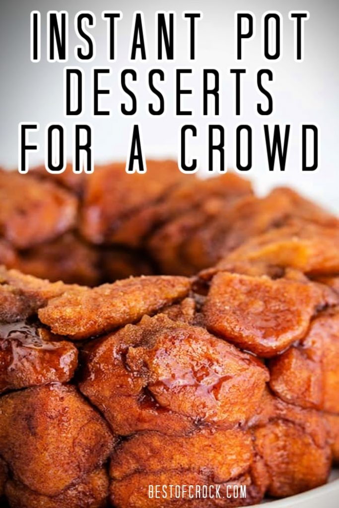 Making these delicious Instant Pot desserts for a crowd will impress your guests without having to spend hours in the kitchen. Desserts for a Crowd | Instant Pot Dessert Recipes | Instant Pot Cake Recipes | Cake Recipes for a Crowd | Chocolate Recipes Instant Pot | Chocolate Cake Instant Pot Recipes #instantpot #dessert