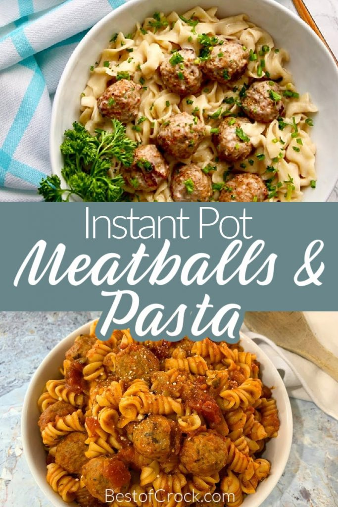 Instant Pot meatballs and pasta recipes are perfect for an easy quick dinner recipe and make the perfect date night recipe, too.