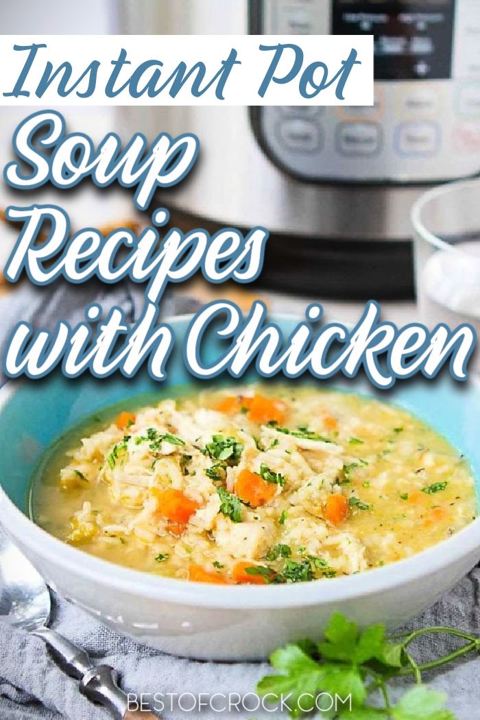 The best Instant Pot soup recipes with chicken are perfect for meal planning or soup canning recipes and are so easy to make! Pressure Cooker Soup Recipes | Pressure Cooker Chicken Recipes | Instant Pot Recipes with Chicken | Chicken Soup Instant Pot | Creamy Soup Recipes Instant Pot | Soup Recipes with No Noodles | Instant Pot Chicken Soup with Rice #instantpotsoups #dinnerrecipes via @bestofcrock