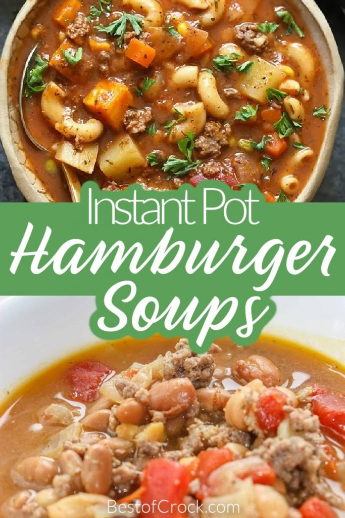 Try these delicious Instant Pot hamburger soup recipes for an easy weeknight dinner filled with flavor. These recipes can be easily adapted to ingredients you have on hand, too! Instant Pot Soup Recipes | Instant Pot Recipes with Ground Beef | Beef Soup Recipes | Soups with Ground Beef | Pressure Cooker Soup Recipes | Hamburger Soup with Pasta | Hamburger Soup Without Tomatoes #instantpotsoups #InstantPotRecipes