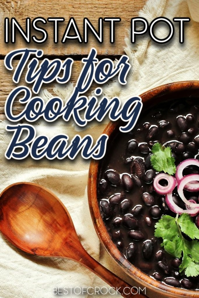 The best Instant Pot tips for cooking beans can help you make perfectly cooked beans every single time you make them. Instant Pot Tips | Instant Pot Cooking Tips | How to Make beans in an Instant Pot | Cooking Tips for Beans | Instant Pot Bean Recipes | Instant Pot Side Dish #instantpot #cookingtips