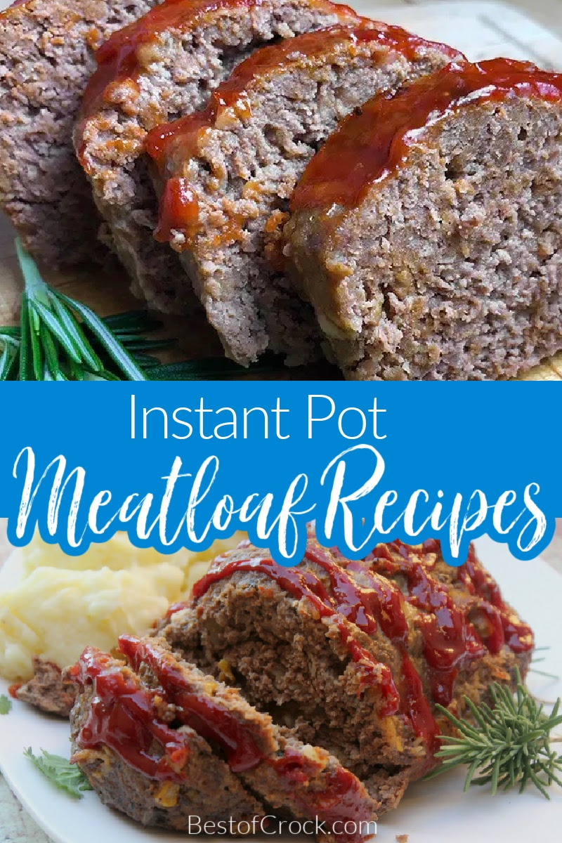 Instant Pot meatloaf recipes are easy Instant Pot recipes that you can make for family dinner and save time during meal prep. Instant Pot Meat Recipes | Instant Pot Dinner Recipes | Instant Pot Beef Recipes |Easy Dinner Recipes | Slow Cooker Meatloaf Recipes #instantpot #recipe via @bestofcrock