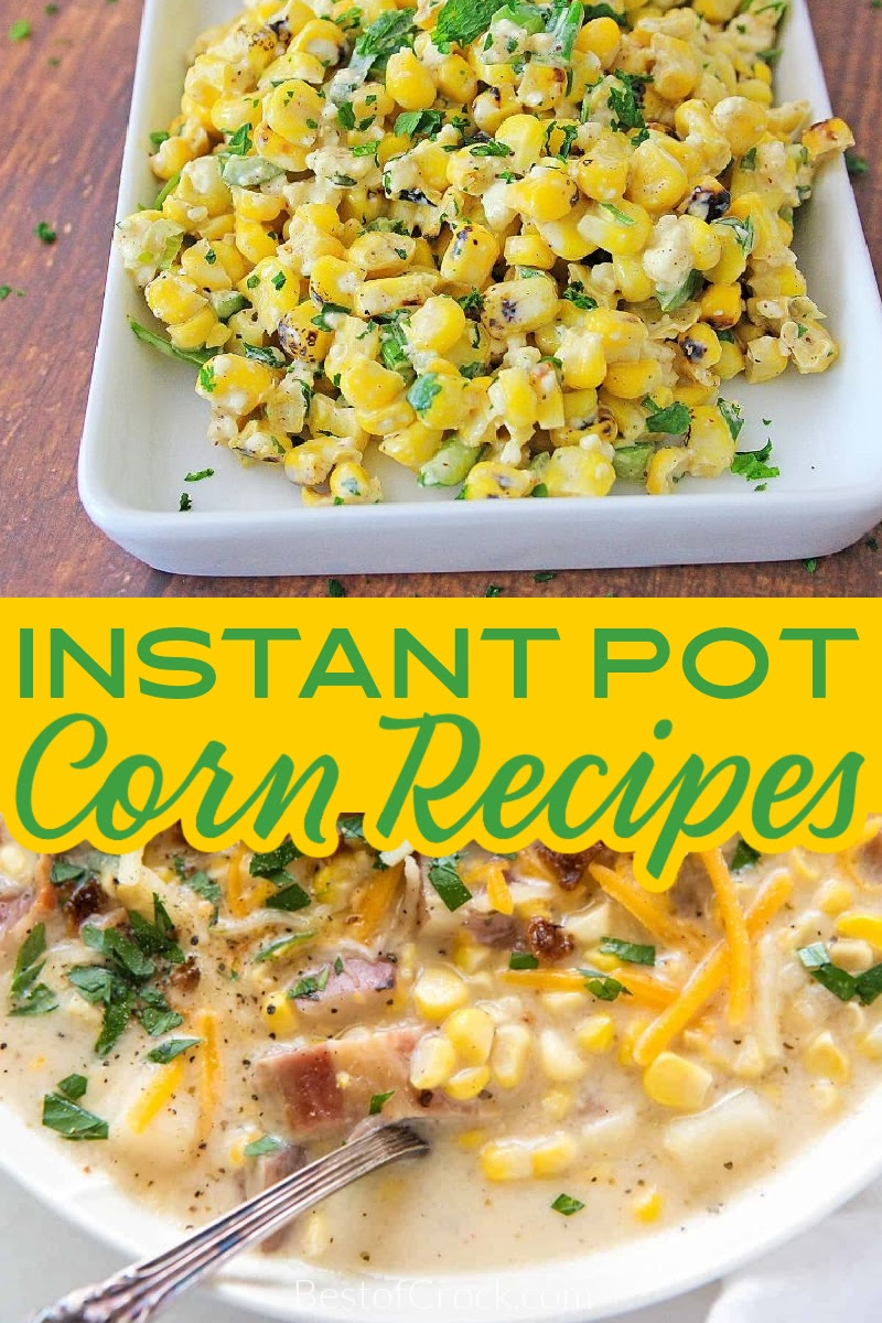 Instant Pot corn recipes are perfect for holiday gatherings, summer cookouts, and easy meal planning! These are quick and easy recipes to make, too. Instant Pot Side Dish Recipes | Family Dinner Recipes | Instant Pot Recipes with Veggies | Instant Pot Holiday Recipes | Corn on the Cob with Milk | Corn on the Cob Recipes Instant Pot | Creamed Corn Recipes | Healthy Recipes | Dinner Party Recipes #instantpot #sidedishrecipes via @bestofcrock