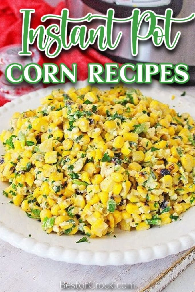 Instant Pot corn recipes are perfect for holiday gatherings, summer cookouts, and easy meal planning! These are quick and easy recipes to make, too. Instant Pot Side Dish Recipes | Family Dinner Recipes | Instant Pot Recipes with Veggies | Instant Pot Holiday Recipes | Corn on the Cob with Milk | Corn on the Cob Recipes Instant Pot | Creamed Corn Recipes | Healthy Recipes | Dinner Party Recipes #instantpot #sidedishrecipes